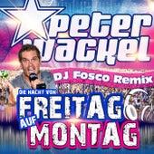 Play & Download Die Nacht von Freitag auf Montag (DJ Fosco Remix) by Peter Wackel | Napster