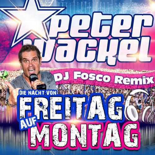 Die Nacht von Freitag auf Montag (DJ Fosco Remix) von Peter Wackel