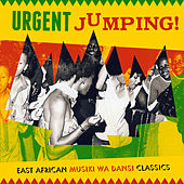 Urgent Jumping! East African Musiki Wa Dansi Classics by Various Artists