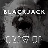 Play & Download Grow Up by Blackjack | Napster
