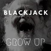 Grow Up by Blackjack