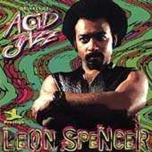 Play & Download Legends Of Acid Jazz by Leon Spencer Jr. | Napster