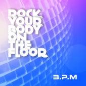 Rock Your Body on the Floor von B.P.M