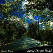 Play & Download Same Damn Road by Charles Esten | Napster