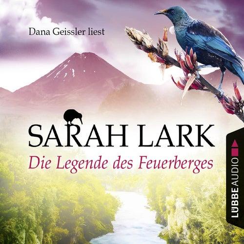 Die Legende des Feuerberges - Die Feuerblüten-Trilogie, Band 3 (Ungekürzt) von Sarah Lark