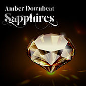 Play & Download Amber Downbeat Sapphires by Various Artists | Napster