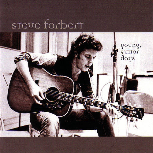 Young, Guitar Days by Steve Forbert