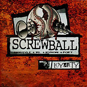 Loyalty by Screwball