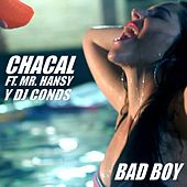 Play & Download Bad Boy by El Chacal | Napster
