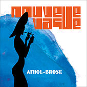 Play & Download Athol Brose by Nouvelle Vague | Napster