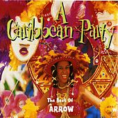 Play & Download A Caribbean Party: The Best of Arrow by Arrow | Napster