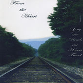 Play & Download From the Heart: Long Are Roads Our Heroes Travel by Ronald Smith | Napster