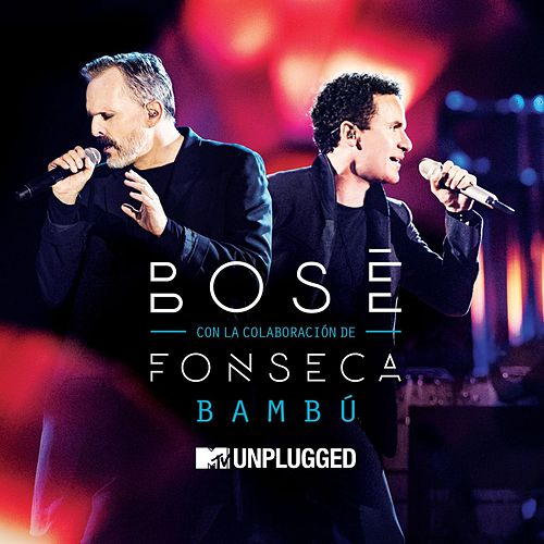 Play & Download Bambú (with Fonseca) (MTV Unplugged) by Miguel Bosé | Napster