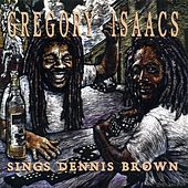 Play & Download Sings Dennis Brown by Gregory Isaacs | Napster