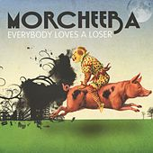 Play & Download Everybody Loves a Loser by Morcheeba | Napster