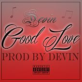 Play & Download Good Love by Devin | Napster
