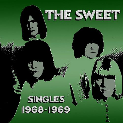 Play & Download Singles 1968/1969 by Sweet | Napster
