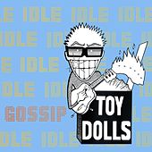 Play & Download Idle Gossip (Bonus Tracks Edition) by Toy Dolls | Napster