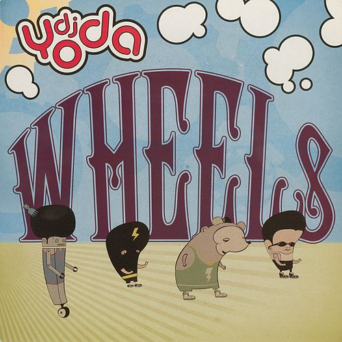 Play & Download Wheels - EP by DJ Yoda | Napster