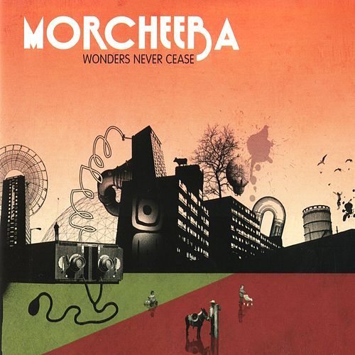 Play & Download Wonders Never Cease by Morcheeba | Napster