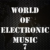 World of Electronic Music, Vol. 7 by Various Artists