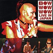 Live In Japan by Bow Wow Wow