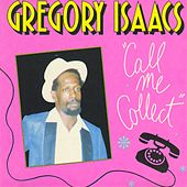 Play & Download Call Me Collect by Gregory Isaacs | Napster