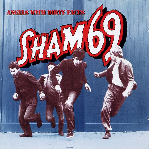 Play & Download Angels With Dirty Faces by Sham 69 | Napster