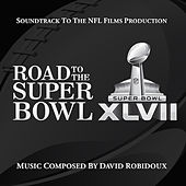 Play & Download Road to the Super Bowl XLVII: Soundtrack to the NFL Films Production by David Robidoux | Napster