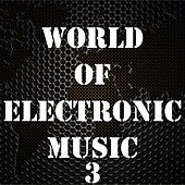 World of Electronic Music, Vol. 3 by Various Artists