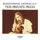 Imaginational Anthem, Vol. 8: The Private Press by Various Artists