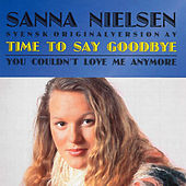 Time to Say Goodbye by Sanna Nielsen