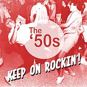 The '50s Keep On Rockin' by Various Artists