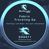 Play & Download Traveling Ep by Fabric | Napster
