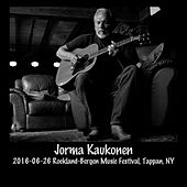 Play & Download 2016-06-26 Rockland-Bergen Music Festival, Tappan, NY (Live) by Jorma Kaukonen | Napster
