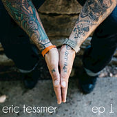 Play & Download Ep 1 by Eric Tessmer | Napster