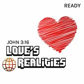Play & Download Love's Realities (John 3:16) by Ready | Napster