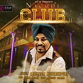Play & Download Nachdi Club Ch by Lehmber Hussainpuri | Napster