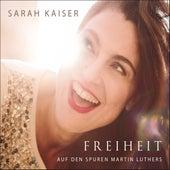 Freiheit (Auf den Spuren Martin Luthers) by Sarah Kaiser