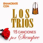 Play & Download 15 Canciones Por Siempre by Los Trios | Napster
