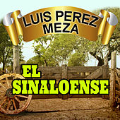 Play & Download El Sinaloense by Luis Perez Meza | Napster