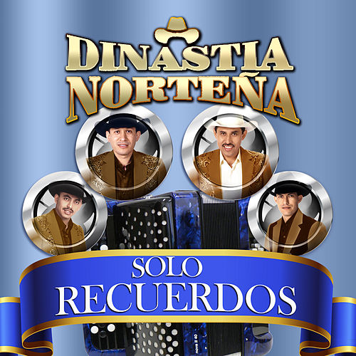 Play & Download Solo Recuerdos by Dinastia Nortena | Napster