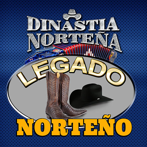 Legado Norteno by Dinastia Nortena