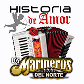 Play & Download Historia De Amor by Los Marineros Del Norte | Napster