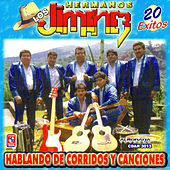 Play & Download Los Hermanos Jimenez - 20 Exitos - Habland De Corridos y Canciones by Los Hermanos Jimenez | Napster