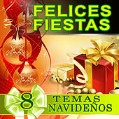 Play & Download Felices Fiestas, 8 Temas Navidenos by Various Artists | Napster