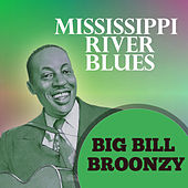 Play & Download Mississippi River Blues by Big Bill Broonzy | Napster