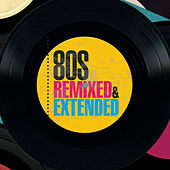 80s Remixed & Extended by Various Artists