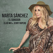 Play & Download El Ganador (Club Mix) by Marta Sánchez | Napster