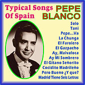 Typical Songs of Spain by Pepe Blanco